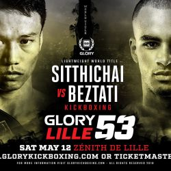 Sitthichai Defends Lightweight Championship Against Tyjani Beztati at GLORY 53 Lille on May 12