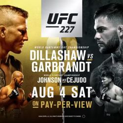 UFC 227: Dillashaw vs. Garbandt 2 fight card